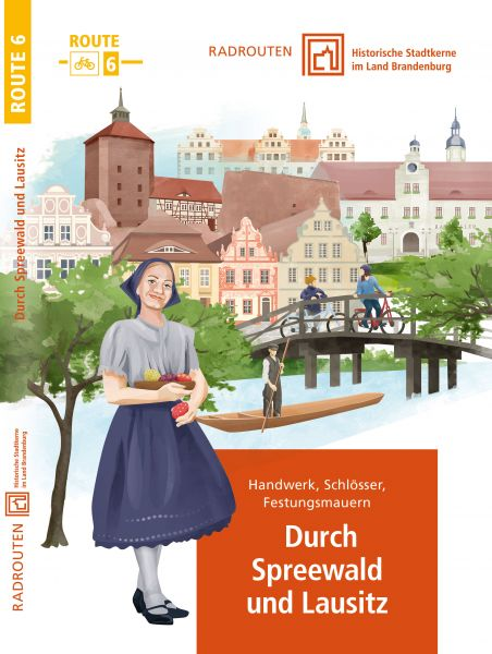 Radroute 6: Durch Spreewald und Lausitz – Historische Stadtkerne im Land Brandenburg