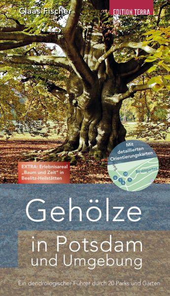 Gehölze in Potsdam und Umgebung. Ein dendrologischer Führer durch 20 Parks und Gärten