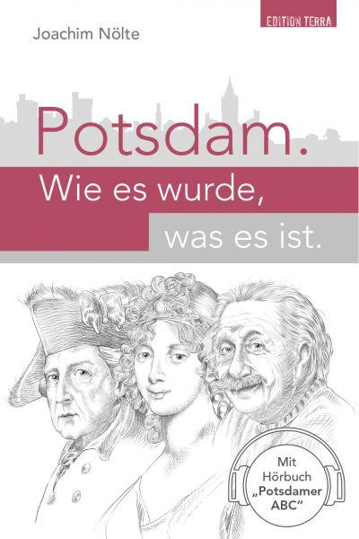 Potsdam. Wie es wurde, was es ist. (Taschenbuch)