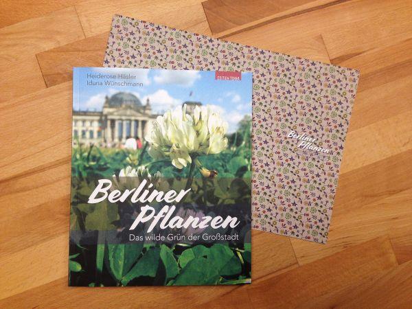 Geschenk-Edition: Berliner Pflanzen. Das wilde Grün der Großstadt