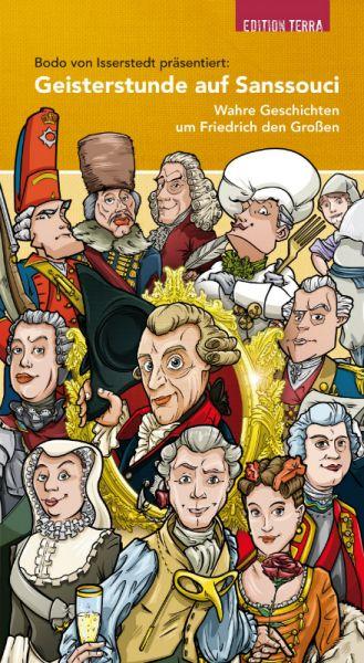 Geisterstunde auf Sanssouci. Wahre Geschichten um Friedrich den Großen