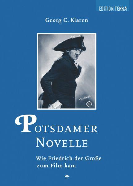 Georg C. Klaren: Potsdamer Novelle. Wie Friedrich der Große zum Film kam