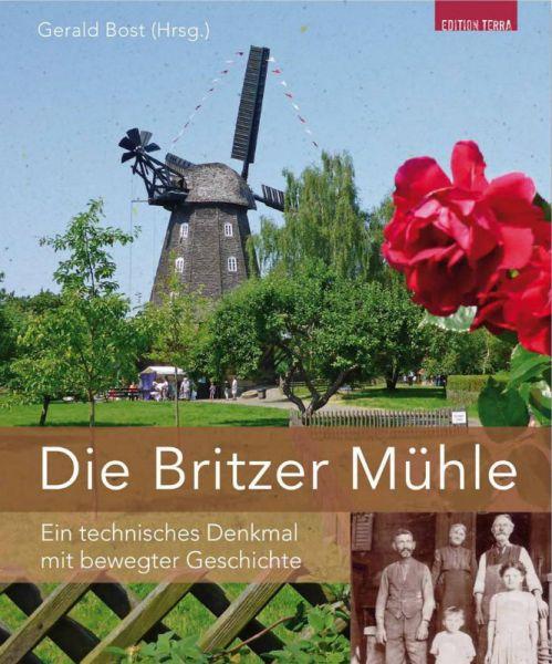 Die Britzer Mühle. Ein technisches Denkmal mit bewegter Geschichte