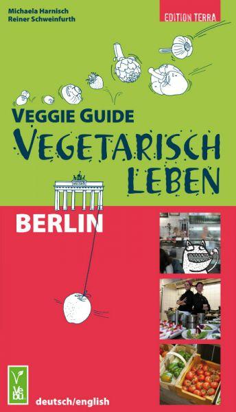 Veggie Guide. Vegetarisch Leben in Berlin